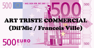 http://francoisville.free.fr/photos/art%20triste%20commercial%20dil%20mic%20francois%20ville%20400.jpg