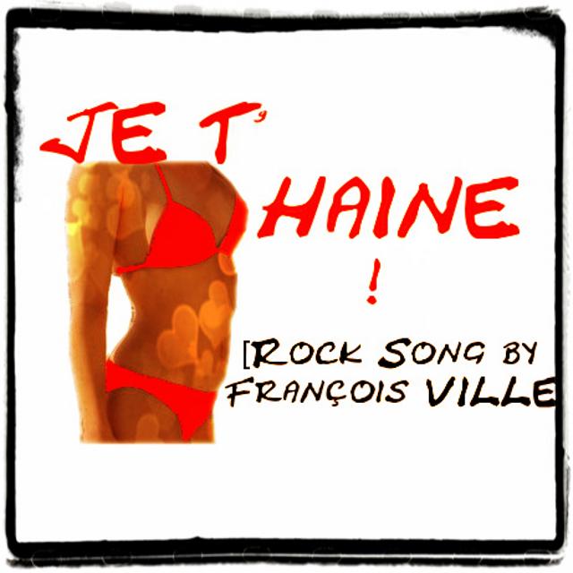 http://francoisville.free.fr/photos/je%20t%27haine%20-%20francois%20ville%20rock%20song.jpg