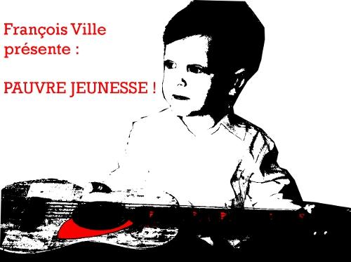 http://francoisville.free.fr/photos/pauvre%20jeunesse-francois%20ville.jpg