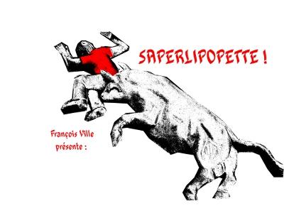 http://francoisville.free.fr/photos/saperlipopette%20-%20francois%20ville.jpg
